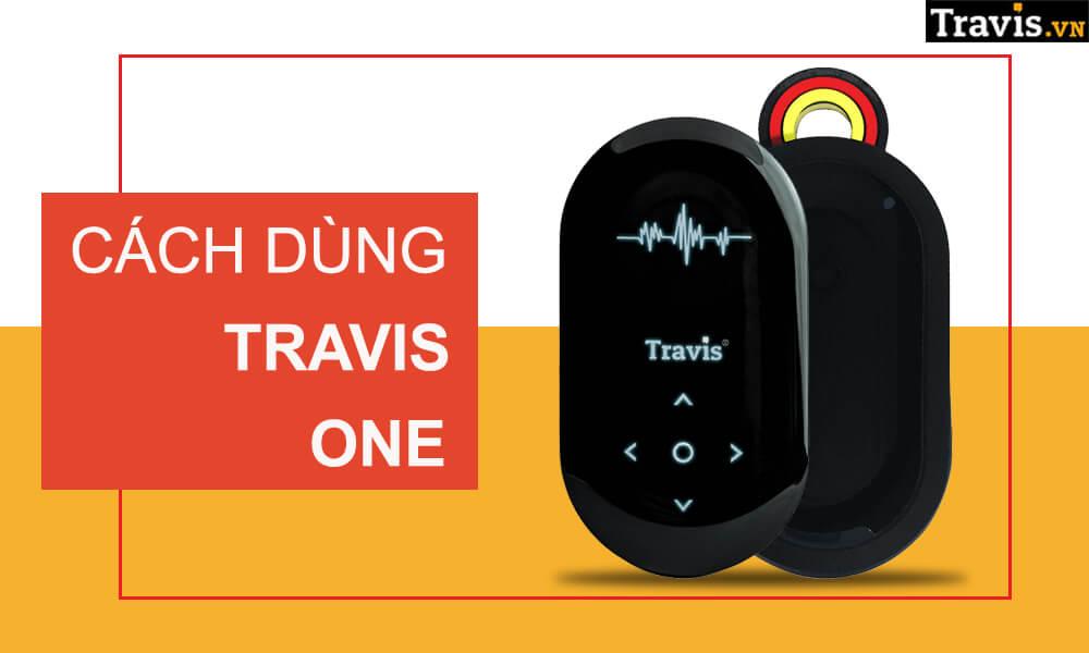Hướng dẫn cách sử dụng máy phiên dịch Travis One