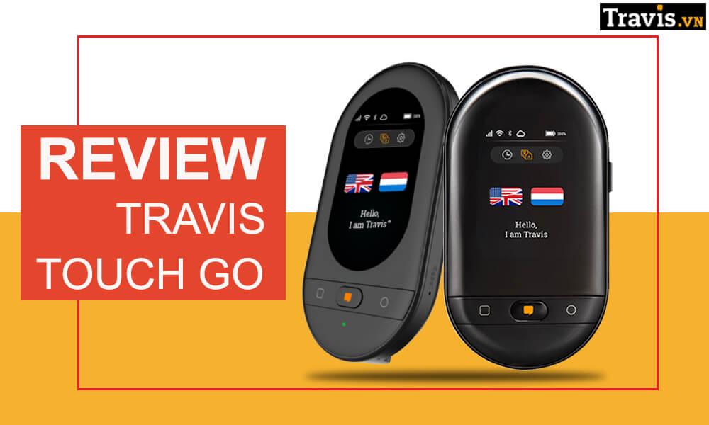 Review máy phiên dịch Travis Touch Go phiên bản 2020